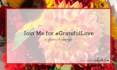 Join Me for #GratefulLove