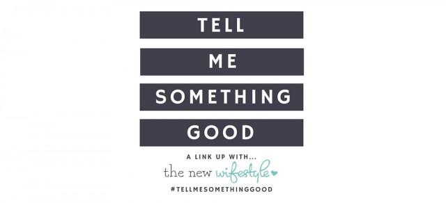 Tell Me Something Good Friday!