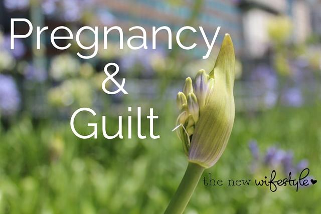 is it normal to feel guilty in pregnancy